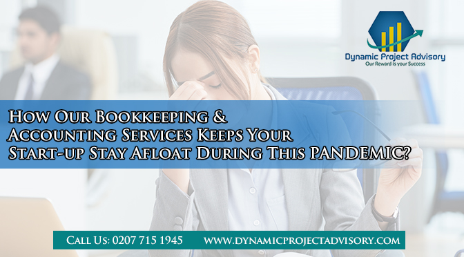 How Our Bookkeeping & Accounting Services Keeps Your Start-up Stay Afloat During This PANDEMIC?