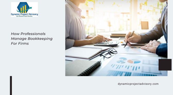 How Professionals Manage Bookkeeping For Firms Efficiently?